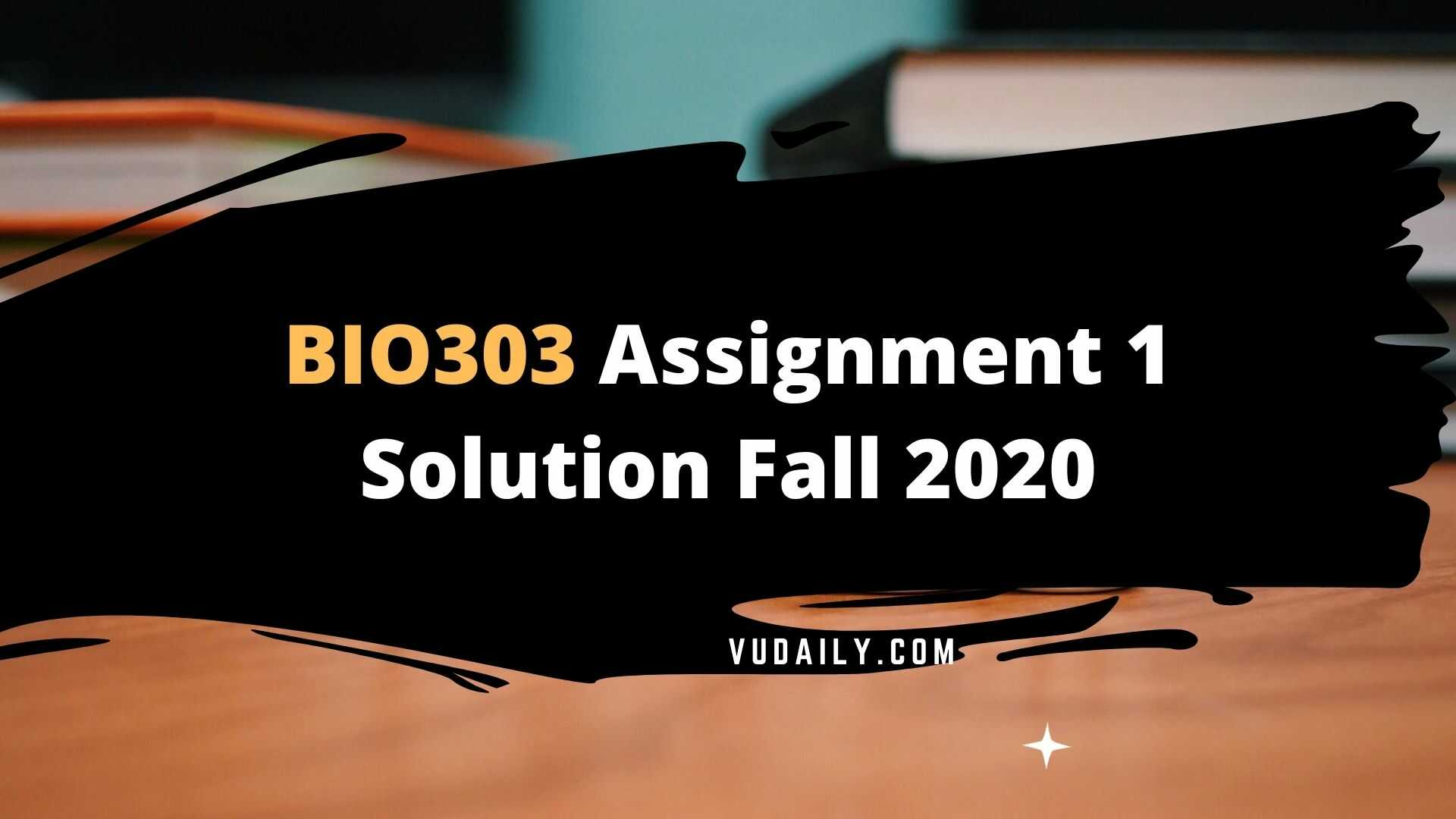 BIO303 Assignment 1 Solution Fall2020