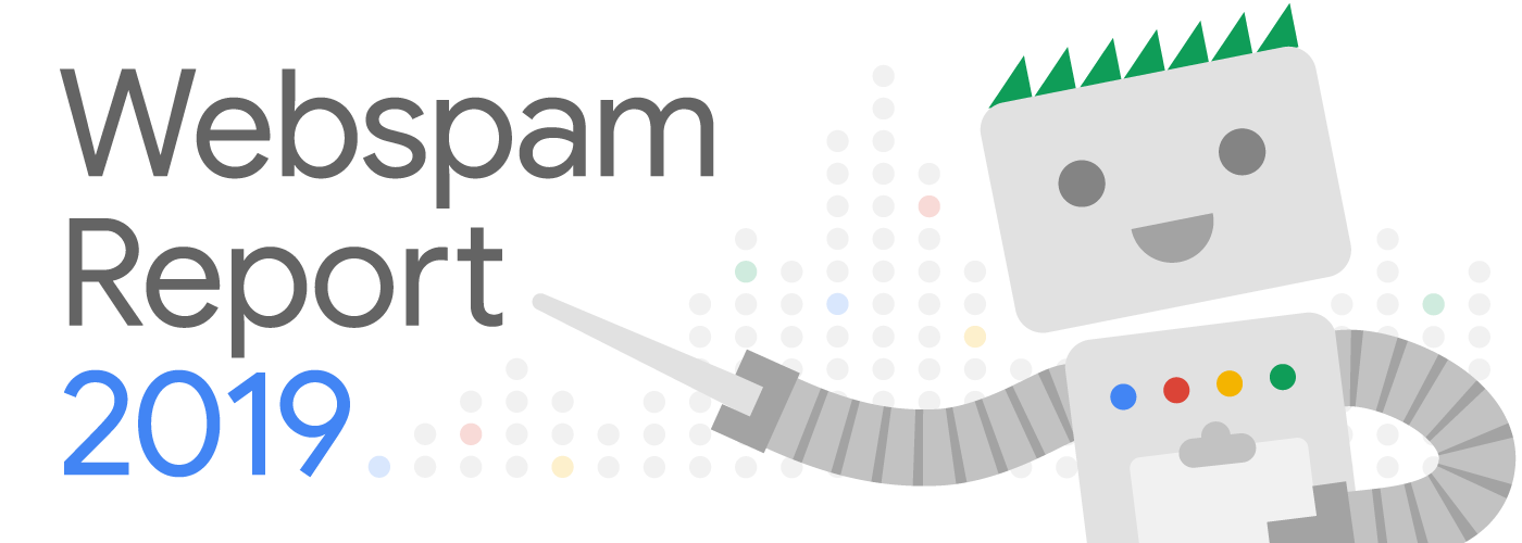How we fought Search spam on Google - Webspam Report 2019