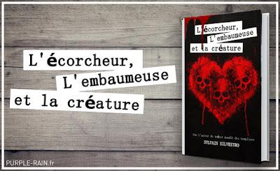 Blog PurpleRain Livre : L'écorcheur, l'embaumeuse et la créature •• Sylvain Silvestro