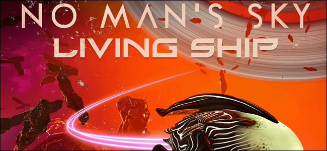 "إعلان لـ ""No Man's Sky: Living Ship""."