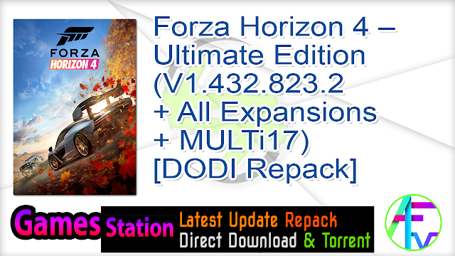 Forza Horizon 4 – Ultimate Edition (V1.432.823.2 + All Expansions + MULTi17) – (From 45.9 GB) – [DODI Repack]