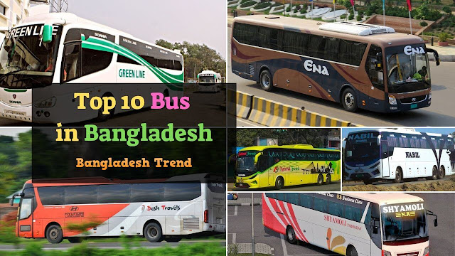 Top 10 Bus in Bangladesh