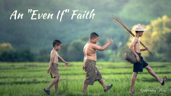 An Even If Faith