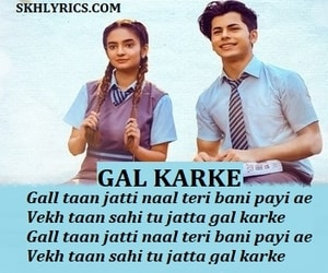 Gal Karke(Cover Song) Lyrics - Asees Kaur | Siddharth Nigam | Anushka Sen