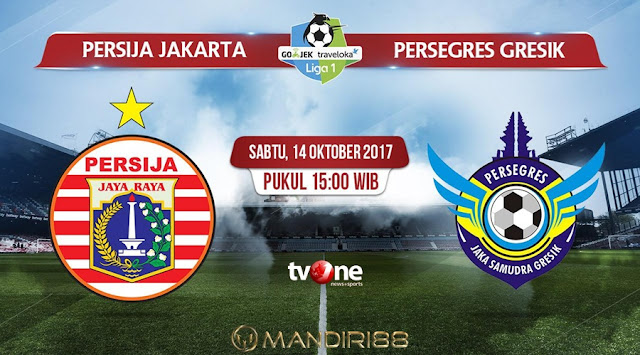 Prediksi Bola : Persija Jakarta Vs Persegres Gresik , Sabtu 14 Oktober 2017 Pukul 15.00 WIB @ TVONE