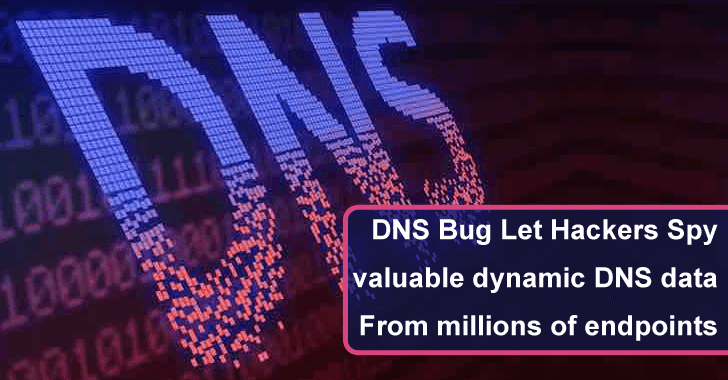 New DNS Bug Let Hackers Spy Valuable Dynamic DNS Data From Millions of Endpoints
