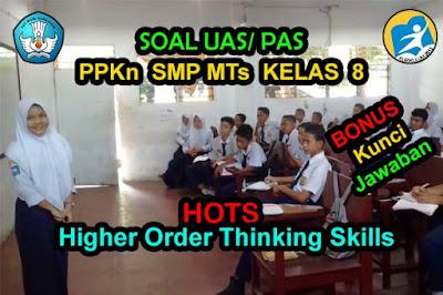 Soal UAS PAS PPKn Kelas 8 SMP MTs Jawaban HOTS Pilgan Essay