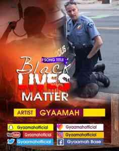 Gyaamah – Black Lives Matter (Prod By Danny Beatz)