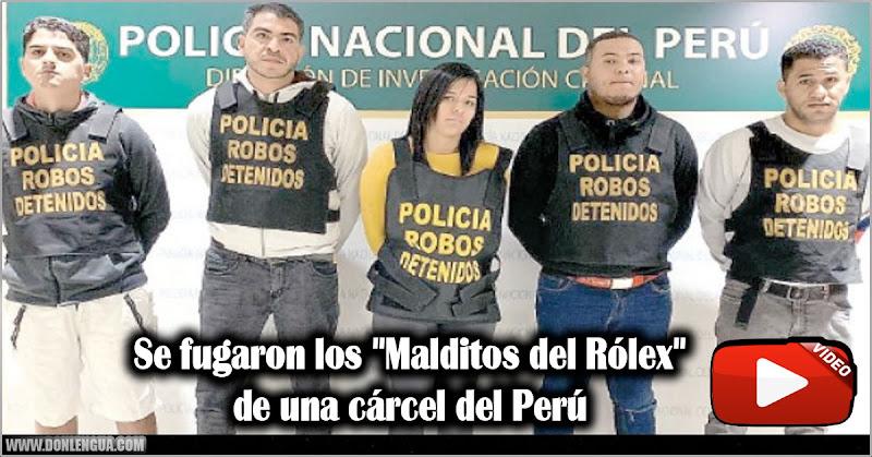 Se fugaron Los Malditos del Rólex de una cárcel del Perú