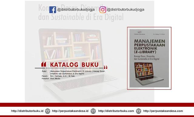 Manajemen Perpustakaan Elektronik ( E-Library ) Konsep Dasar, Dinamika dan Sustainable di Era Digital