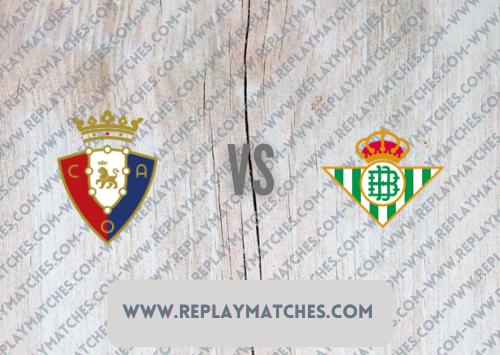 Osasuna vs Real Betis Highlights 23 September 2021
