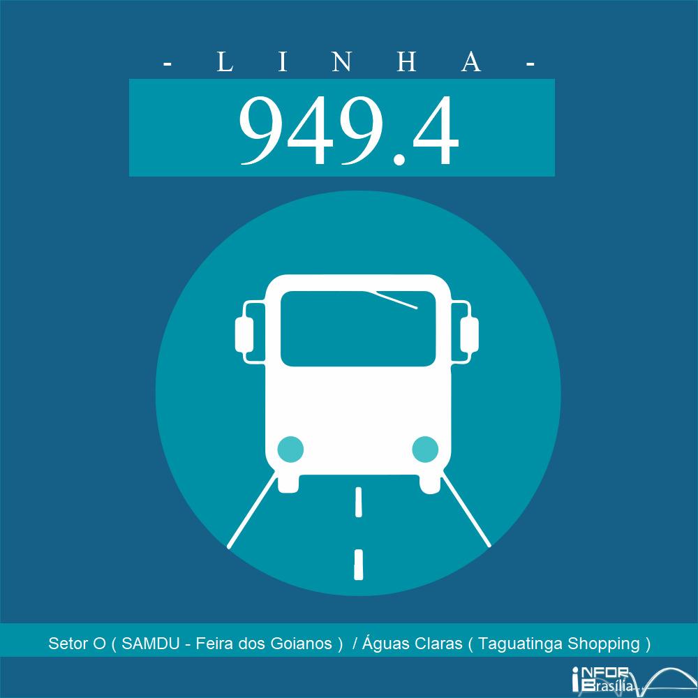 Horário de ônibus e itinerário 949.4 - Setor O ( SAMDU - Feira dos Goianos )  / Águas Claras ( Taguatinga Shopping )