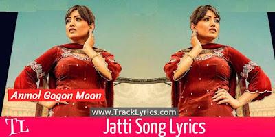 jatti-song-lyrics-anmol-gagan-maan