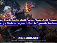 Download MOD Mobile Legends Map Hack Radar Anti Force Close Anti Banned Script Patch Dyrroth Terbaru