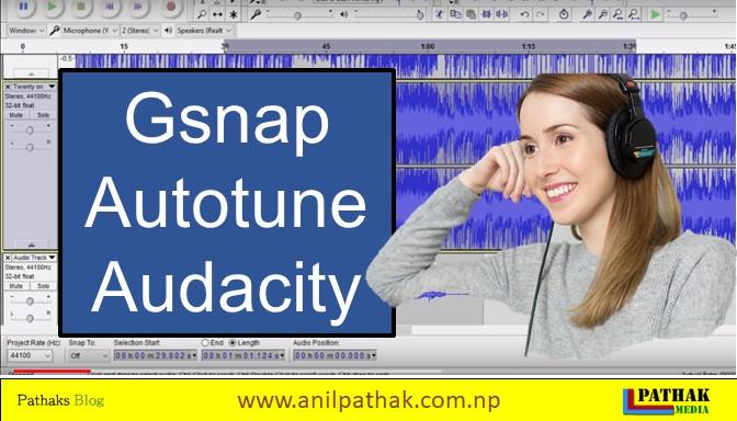 gsnap audacity plugin, Audacity Autotune Plugins, anil pathak, pathaks blog