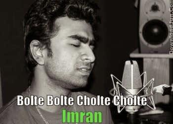 Bolte Bolte Cholte Cholte By Imran Full Mp3 Song Free Download