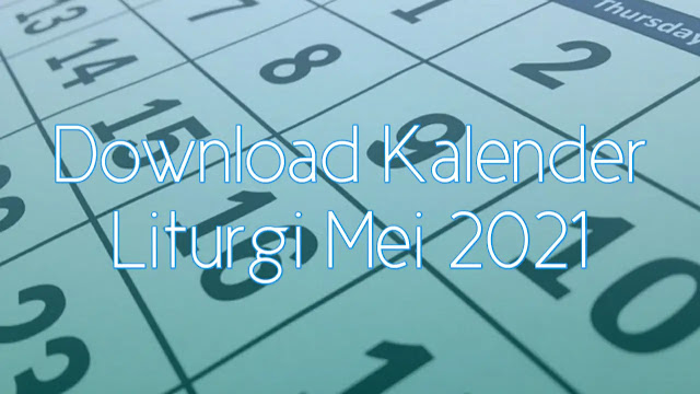 Download Kalender Liturgi Mei 2021 Tahun B/1 PDF Excel dan JPEG