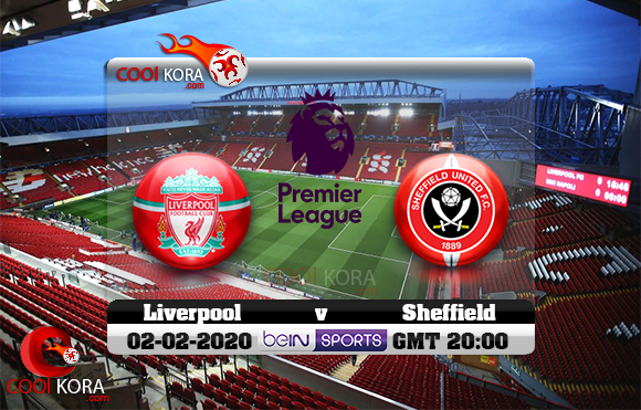 مشاهدة مباراة ليفربول وشيفيلد يونايتد اليوم 2-1-2020 في الدوري الإنجليزي