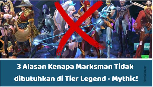 3 Alasan Kenapa Marksman Tidak dibutuhkan di Tier Legend - Mythic