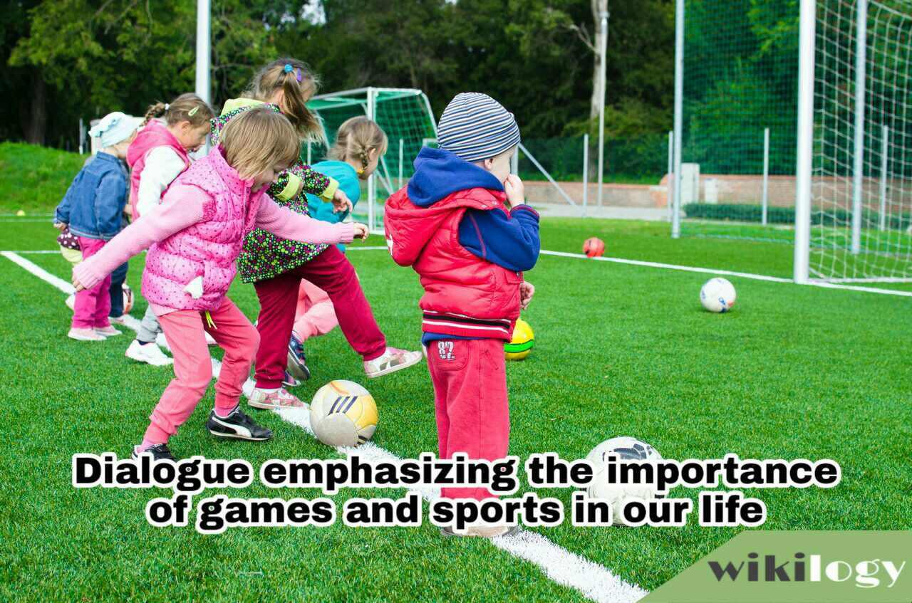 Dialogue emphasizing the importance of games and sports in our life