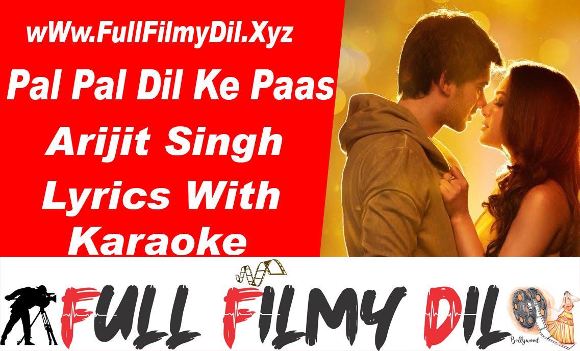 Pal Pal Dil Ke Paas Arijit Singh Lyrics With Karaoke