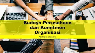 Budaya Perusahaan dan Komitmen Organisasi
