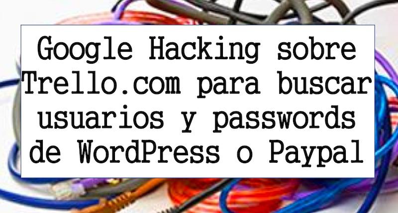 Un informático en el lado del mal: Google Hacking sobre Trello para