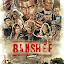 REVIEW OF ACTION-PACKED CINEMAX DRAMA SERIES 'BANSHEE', FULL OF UNAPOLOGETIC SCENES OF SEX & VIOLENCE