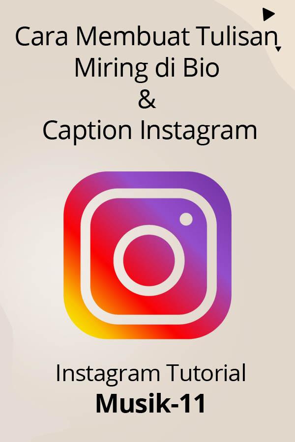 cara membuat tulisan miring di bio dan caption instagram