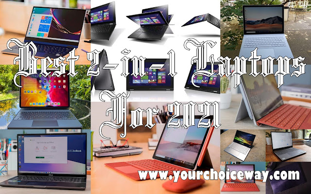 Best 2-in-1 Laptops For 2021 - Your Choice Way