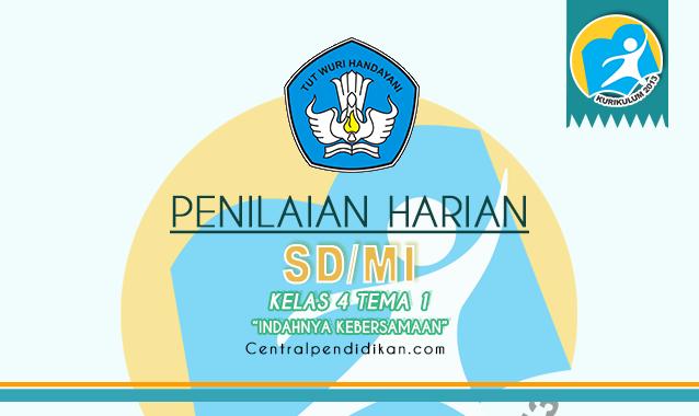 Contoh Soal PH Kelas 4 SD/MI Tema 1 Semester 1