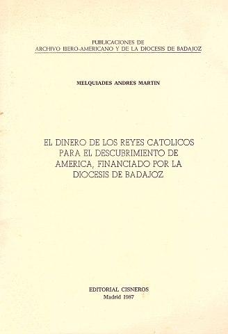 EL DINERO DE LOS REYES CATÓLICOS PARA EL DESCUBRIMIENTO DE AMÉRICA, FINANCIADO POR LA DIÓCESIS DE BADAJOZ