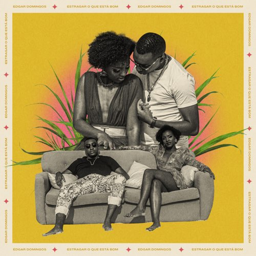 """Já disponível na plataforma Dezasseis News, o single de """"Edgar Domingos"""" intitulado """"Estragar O Que Está Bom"""". Aconselho-vos a conferir o Download Mp3 e desfrutarem da boa música no estilo Kizomba."""