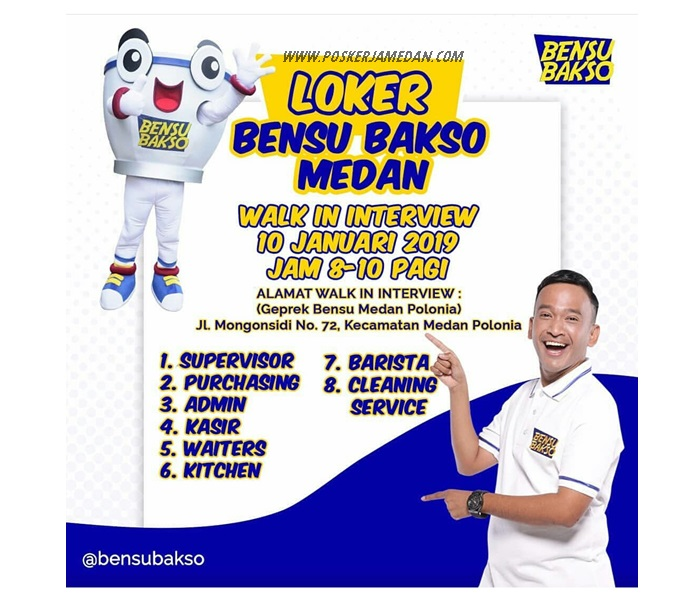 Info Loker Medan Terbaru Di Bensu Bakso Medan Walk In Interview Poskerjamedan Com
