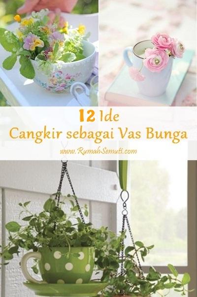 Cangkir sebagai Pot dan Vas Bunga yang Cantik (12 Ide)