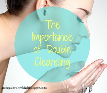 The Importance of Double Cleansing