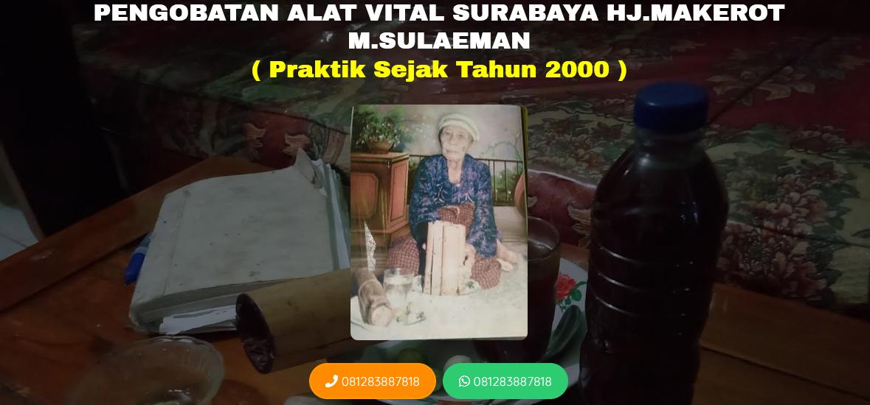 PENGOBATAN ALAT VITAL HJ.MAKEROT SURABAYA BERSAMA M.SULAEMAN