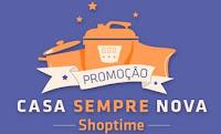 Promoção Casa sempre nova Shoptime
