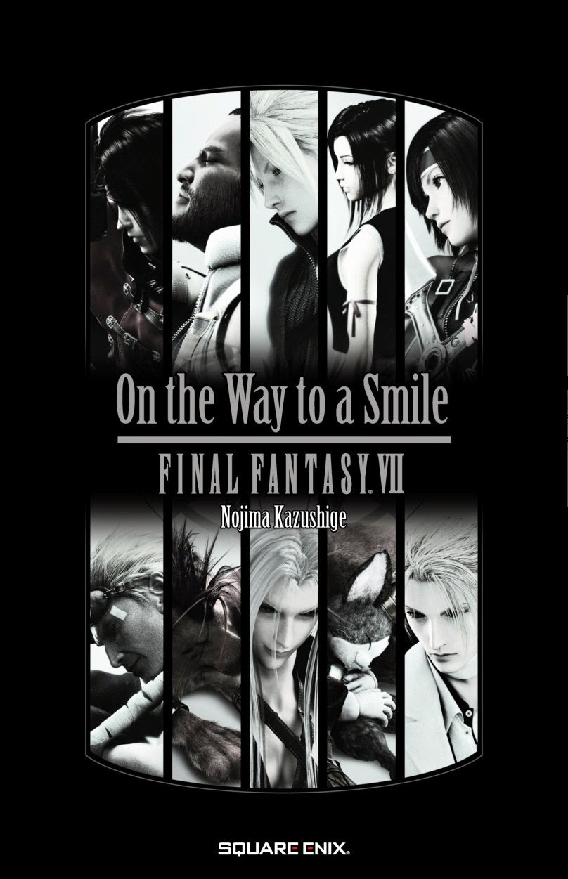 On the Way to a Smile; roman; adaptation; final fantasy; invocation; ff7; VII; final fantasy VII; cloud; tifa; barret; aerith; youffie; cait sith; sephiroth; vincent; nanki; red XIII; cid; rpg; saga; magie; heroic fantasy; suite; shinra; mmorpg; playstation; famicon; lumen edition; bdocube; bedeocube; blog; article
