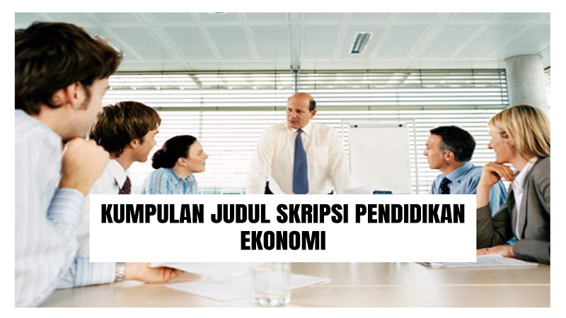 Kumpulan Judul Skripsi Pendidikan Ekonomi