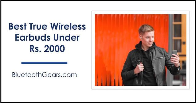 best true wireless earbuds tws under 2000 rupees in India