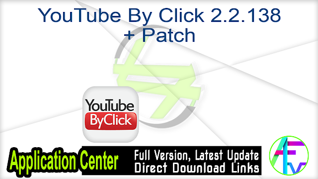 YouTube By Click 2.2.138 + Patch