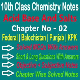 Class 10th Acid Base And Salts Notes MCQs Short And Long Question Answers Notes
