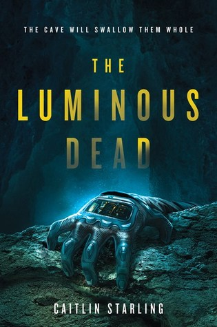 Review: The Luminous Dead by Caitlin Starling