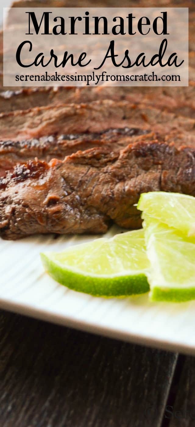 Carne Asada has a delicious marinade is easy to make perfect with Flank Steak, Skirt Steak, or Tri Tip from Serena Bakes Simply From Scratch.