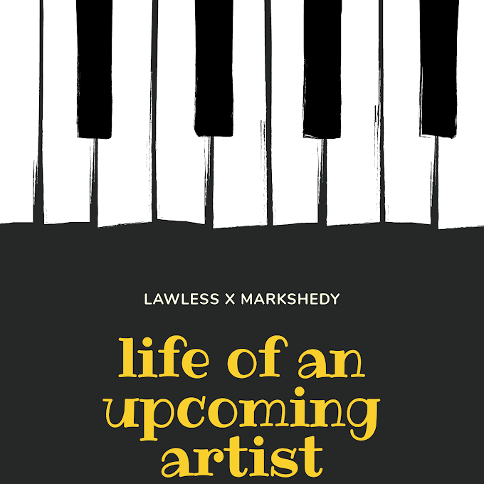 [Music] lawless x markshedy - life of an upcoming artist