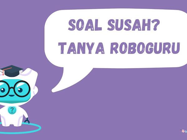 Roboguru, Solusi untuk Bantu Siswa Jawab Soal Susah
