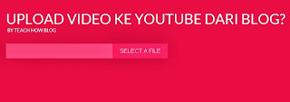 upload video youtube dari blog