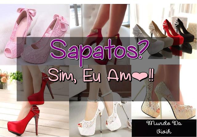 Sapatos? Sim, Eu Amo!!
