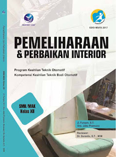 Pemeliharaan & Perbaikan Interior - Program Keahlian Teknik Otomotif Kompetensi Keahlian Teknik Bodi Otomotif SMK/MAK Kelas XII